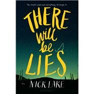 There Will Be Lies by Lake, Nick, 9781619637092