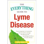 The Everything Guide to Lyme Disease by Singh, Jolene M.; Chamberlain, Frances, 9781440577093