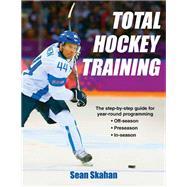 Total Hockey Training by Skahan, Sean, 9781492507093