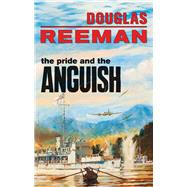 The Pride and the Anguish by Reeman, Douglas, 9781590137093