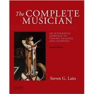 The Complete Musician An Integrated Approach to Theory, Analysis, and Listening by Laitz, Steven G., 9780199347094