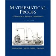 Mathematical Proofs A Transition to Advanced Mathematics by Chartrand, Gary; Polimeni, Albert D.; Zhang, Ping, 9780321797094