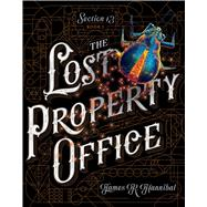 The Lost Property Office by Hannibal, James R., 9781481467094
