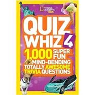 National Geographic Kids Quiz Whiz 4 by NATIONAL GEOGRAPHIC KIDS, 9781426317095
