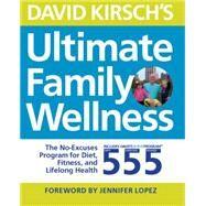 David Kirsch's Ultimate Family Wellness by Kirsch, David; Lopez, Jennifer, 9781592337095