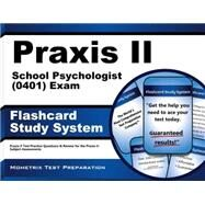 Praxis II School Psychologist (0401) Exam Flashcard Study System : Praxis II Test Practice Questions and Review for the Praxis II Subject Assessments by Praxis II Exam Secrets Team, 9781614037095
