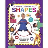 It's Fun to Learn About Shapes by Holden, Arianne, 9781861477095