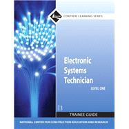 Electronic Systems Technician Level 1 Trainee Guide, Paperback by NCCER, 9780132137096