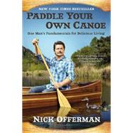 Paddle Your Own Canoe by Offerman, Nick, 9780451467096