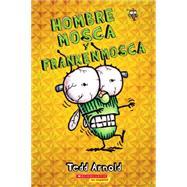 Hombre Mosca y Frankenmosca by Arnold, Tedd, 9780545757096