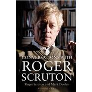 Conversations with Roger Scruton by Dooley, Mark; Scruton, Roger, 9781472917096