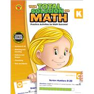 Your Total Solution for Math, Grade K by Brighter Child; Carson-Dellosa Publishing, LLC, 9781483807096