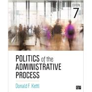 Politics of the Administrative Process by Kettl, Donald F., 9781506357096