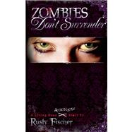 Zombies Don't Surrender by Fischer, Rusty, 9781605427096