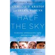 Half the Sky by KRISTOF, NICHOLAS D.WUDUNN, SHERYL, 9780307387097