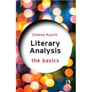Literary Analysis: The Basics by Kusch; Celena, 9780415747097