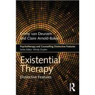 Existential Therapy: Distinctive Features by van Deurzen; Emmy, 9781138687097