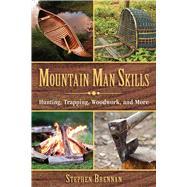 Mountain Man Skills by Brennan, Stephen, 9781628737097