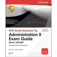 OCP Oracle Database 11g Administration II Exam Guide : Exam 1Z0-053 by Bryla, Bob, 9780071597098
