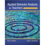 Applied Behavior Analysis for Teachers Interactive Ninth Edition, Enhanced Pearson eText with Loose-Leaf Version -- Access Card Package by Alberto, Paul A.; Troutman, Anne C., 9780134027098