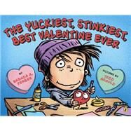 The Yuckiest, Stinkiest, Best Valentine Ever by Ferber, Brenda A.; Arnold, Tedd, 9780147517098
