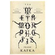 The Metamorphosis: A New Translation by Susan Bernofsky by Kafka, Franz; Bernofsky, Susan; Cronenberg, David, 9780393347098