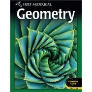 Holt Mcdougal Geometry Common Core : Student Edition 2012 by Holt Mcdougal, 9780547647098