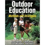 Outdoor Education by Gilbertson, Ken, 9780736047098