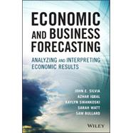 Economic and Business Forecasting Analyzing and Interpreting Econometric Results by Silvia, John; Azhar, Iqbal; Swankoski, Kaylyn; Watt, Sarah; Bullard, Sam, 9781118497098