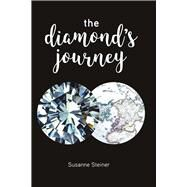 The Diamond's Journey by Steiner, Susanne, 9781483577098