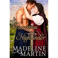 Possession of a Highlander by Martin, Madeline, 9781626817098
