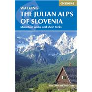 The Julian Alps of Slovenia by Carey, Justi; Clark, Roy, 9781852847098