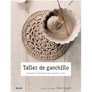 Taller de ganchillo / Crochet Workshop by Knight, Erika; Sugiura, Yuki, 9788415317098