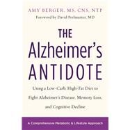 The Alzheimer's Antidote by Berger, Amy; Perlmutter, David, M.D., 9781603587099