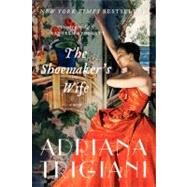 The Shoemaker's Wife: A Novel by Trigiani, Adriana, 9780061257100