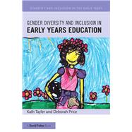 Gender Diversity and Inclusion in Early Years Education by Tayler; Kath, 9781138857100
