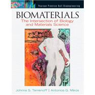 Biomaterials The Intersection of Biology and Materials Science by Temenoff, Johnna S.; Mikos, Antonios G., 9780130097101