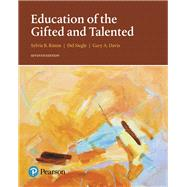 Education of the Gifted and Talented by Rimm, Sylvia B.; Siegle, Del; Davis, Gary A., 9780133827101