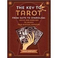 The Key to Tarot by Bartlett, Sarah, 9781592337101