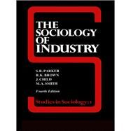 The Sociology of Industry by Brown; Richard, 9781138837102