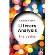 Literary Analysis: The Basics by Kusch; Celena, 9780415747103