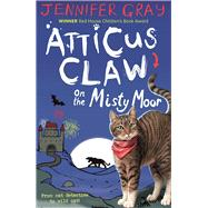 Atticus Claw On the Misty Moor by Gray, Jennifer, 9780571317103