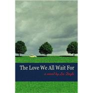 The Love We All Wait for by Doyle, Lee, 9780981727103