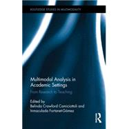 Multimodal Analysis in Academic Settings: From Research to Teaching by Crawford Camiciottoli; Belinda, 9781138827103