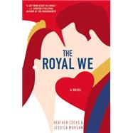 The Royal We by Cocks, Heather; Morgan, Jessica, 9781455557103