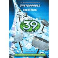 The 39 Clues: Unstoppable Book 2: Breakaway - Library Edition by Hirsch, Jeff, 9780545597104