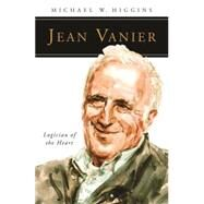 Jean Vanier by Higgins, Michael W., 9780814637104