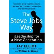 The Steve Jobs Way: iLeadership for a New Generation by Elliot, Jay; Simon, William L., 9781593157104