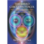 The Third Circle Protocol How to relate to yourself and others in a healthy, vibrant, evolving way, Always and All-ways by Cannon, Georgina, 9781844097104