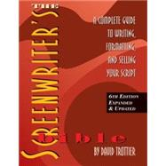 The Screenwriter's Bible, 6/e by David Trottier, 9781935247104